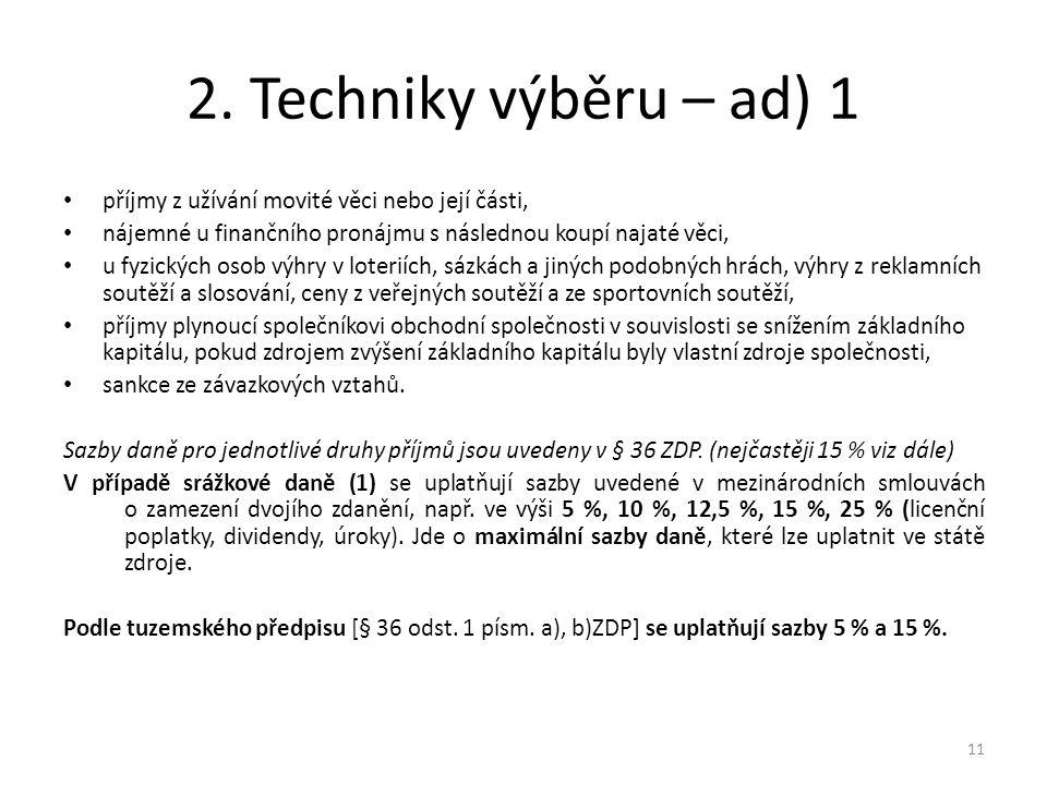 2. Techniky výběru – ad) 1 příjmy z užívání movité věci nebo její části, nájemné u finančního pronájmu s následnou koupí najaté věci, u fyzických osob
