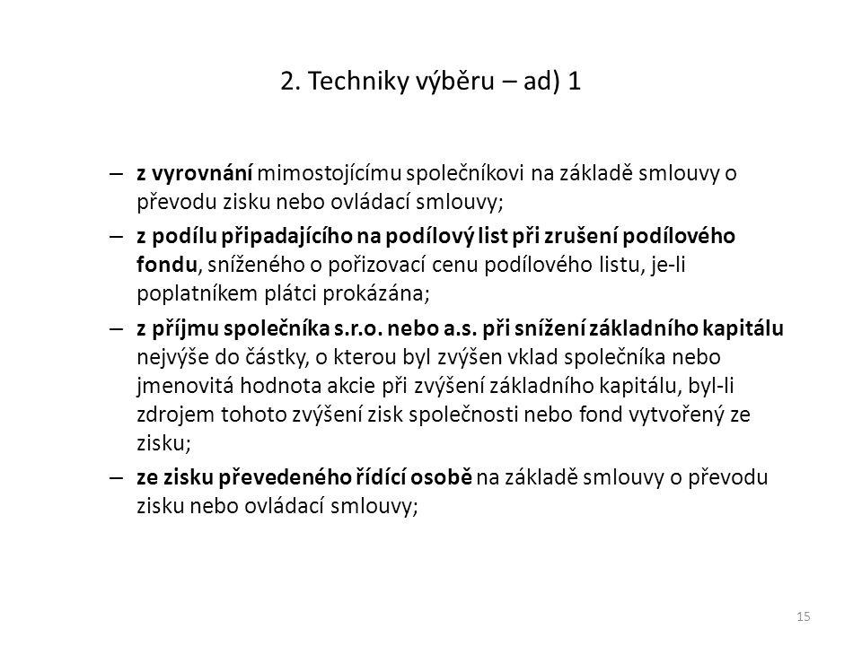 2. Techniky výběru – ad) 1 – z vyrovnání mimostojícímu společníkovi na základě smlouvy o převodu zisku nebo ovládací smlouvy; – z podílu připadajícího