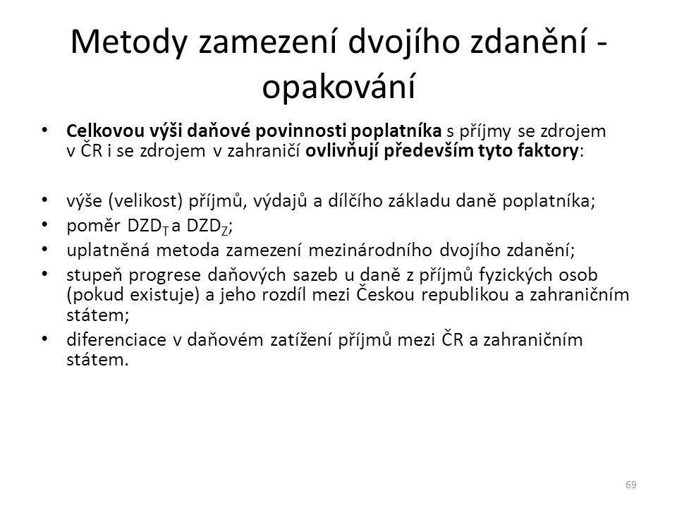 Metody zamezení dvojího zdanění - opakování Celkovou výši daňové povinnosti poplatníka s příjmy se zdrojem v ČR i se zdrojem v zahraničí ovlivňují pře
