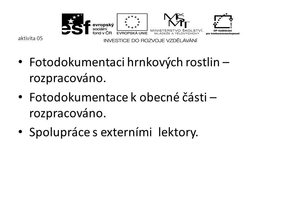 aktivita 05 Fotodokumentaci hrnkových rostlin – rozpracováno.