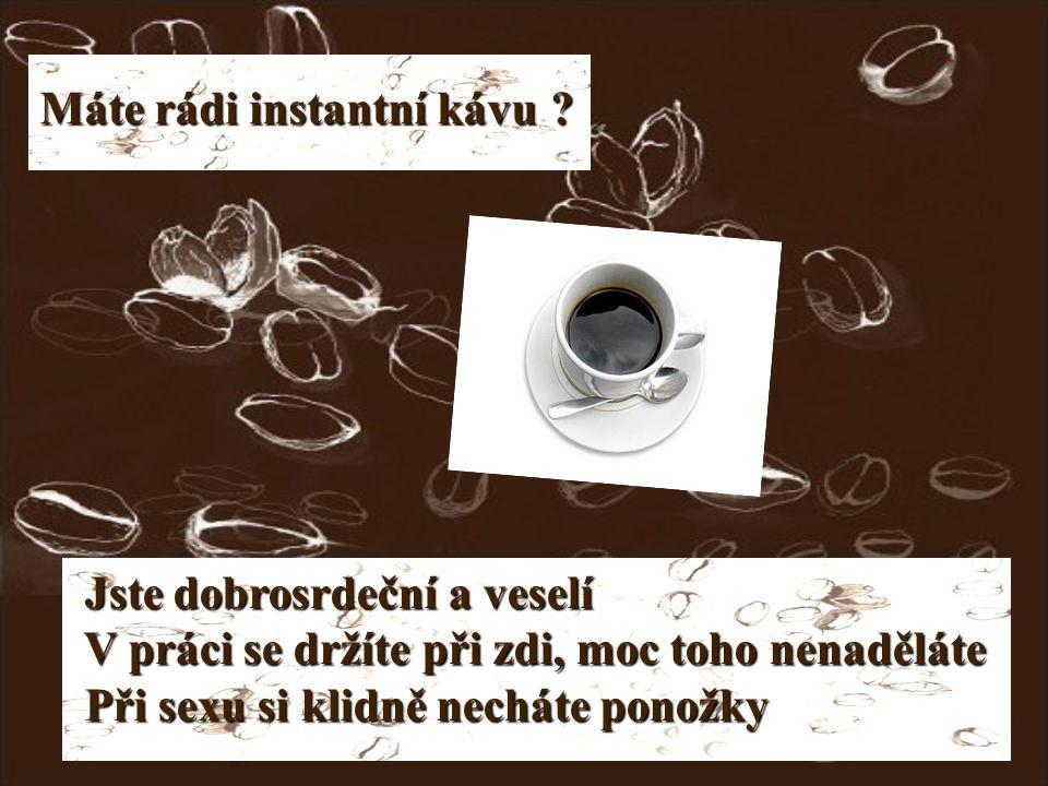 Pijete kávu bez kofeinu se sojovým mlékem.