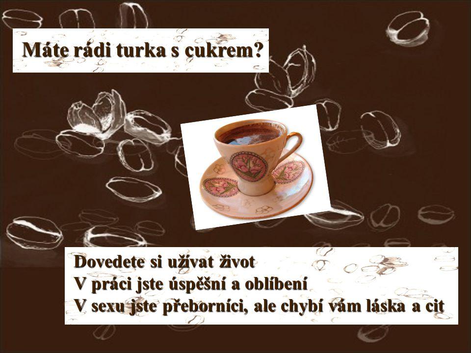 Milujete turka bez ničeho.