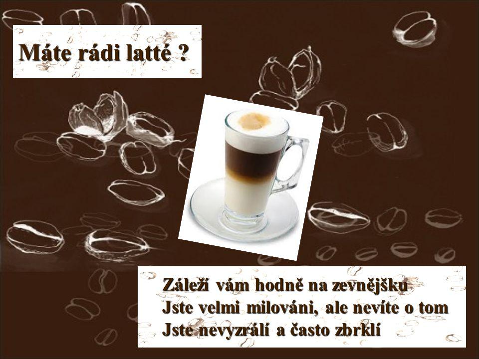 Milujete sladkou černou kávu ve velkém hrnku .
