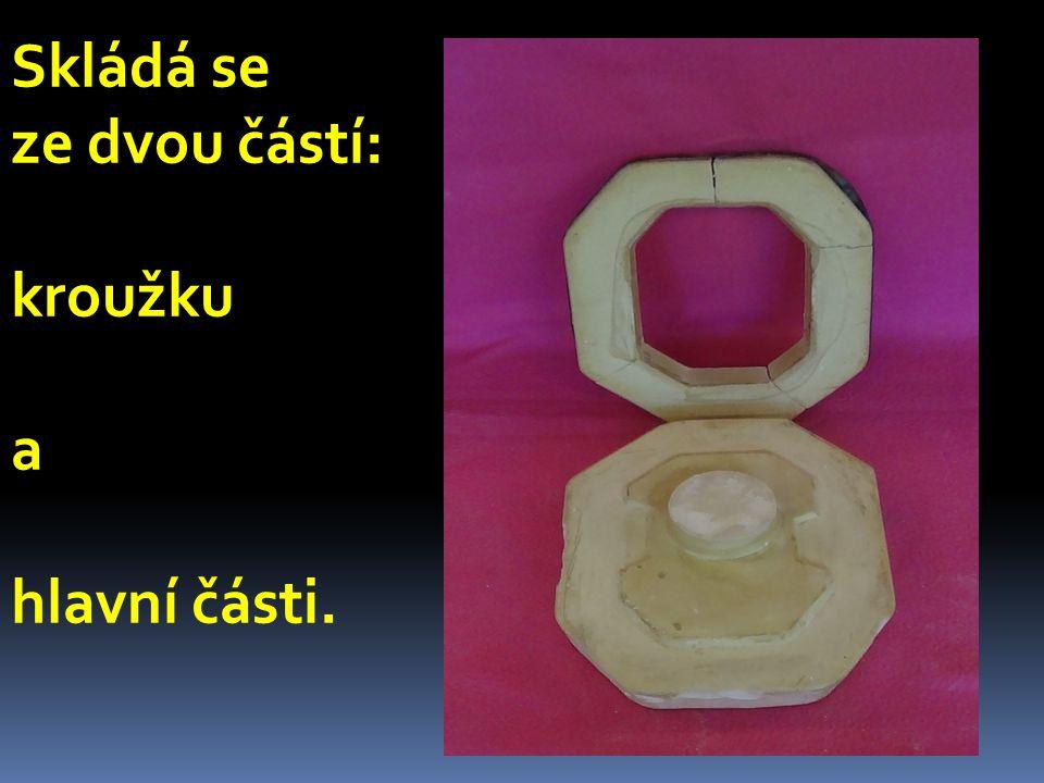 Skládá se ze dvou částí: kroužku a hlavní části.