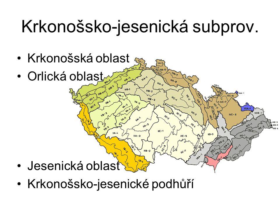 Krkonošsko-jesenická subprov. Krkonošská oblast Orlická oblast Jesenická oblast Krkonošsko-jesenické podhůří