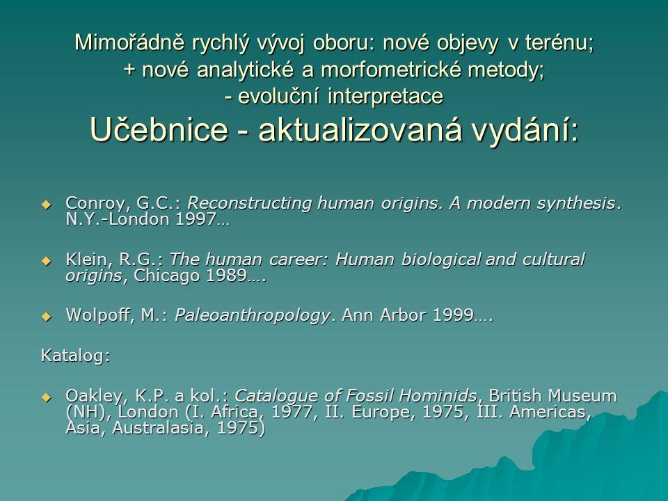 Přehledy v češtině (cca po r.1990):  Beneš, J. 1993: Člověk.