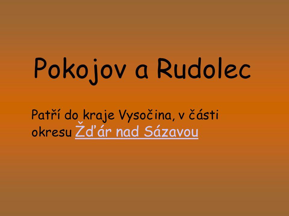 Pokojov a Rudolec Patří do kraje Vysočina, v části okresu Žďár nad Sázavou Žďár nad Sázavou