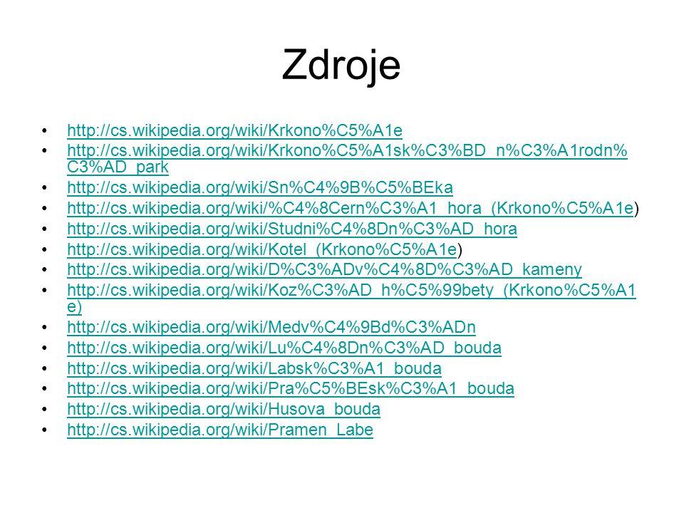 Zdroje http://cs.wikipedia.org/wiki/Krkono%C5%A1e http://cs.wikipedia.org/wiki/Krkono%C5%A1sk%C3%BD_n%C3%A1rodn% C3%AD_parkhttp://cs.wikipedia.org/wik