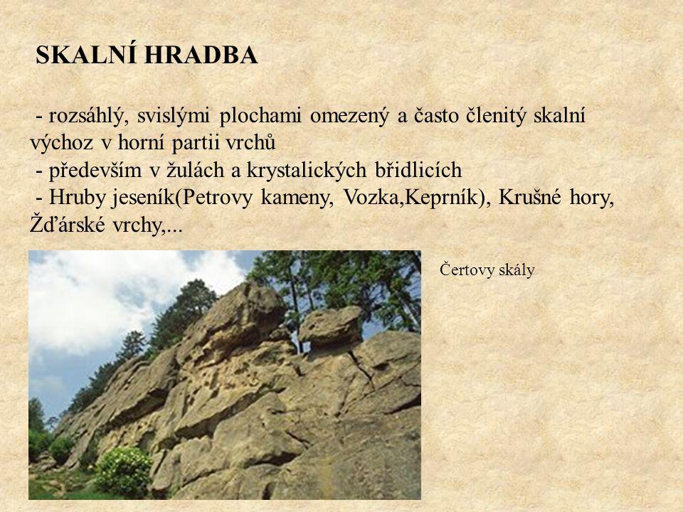 SKALNÍ HRADBA - rozsáhlý, svislými plochami omezený a často členitý skalní výchoz v horní partii vrchů - především v žulách a krystalických břidlicích