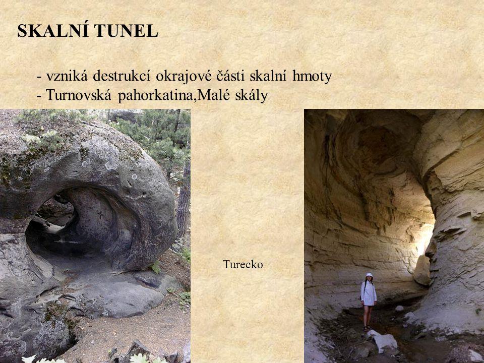 SKALNÍ TUNEL - vzniká destrukcí okrajové části skalní hmoty - Turnovská pahorkatina,Malé skály Turecko