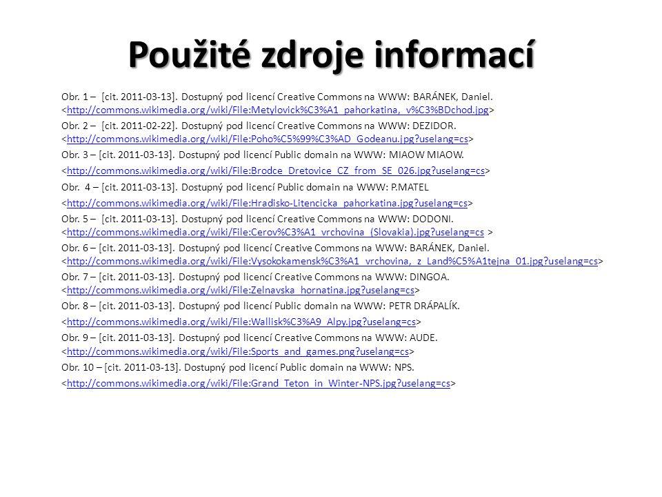 Použité zdroje informací Obr.1 – [cit. 2011-03-13].