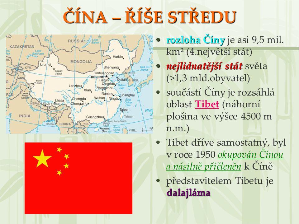 ČÍNA – ŘÍŠE STŘEDU rozloha Čínyrozloha Číny je asi 9,5 mil. km² (4.největší stát) nejlidnatější státnejlidnatější stát světa (>1,3 mld.obyvatel) součá
