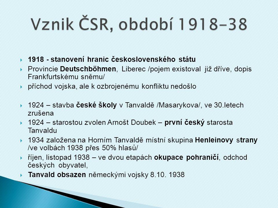  1918 - stanovení hranic československého státu  Provincie Deutschböhmen, Liberec /pojem existoval již dříve, dopis Frankfurtskému sněmu/  příchod