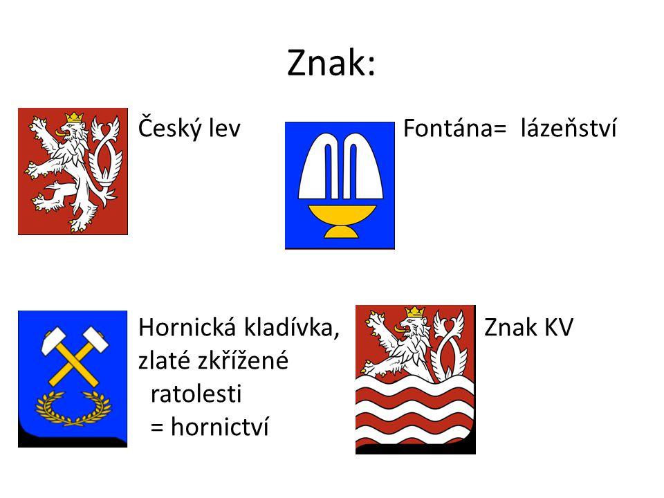Znak: Český lev Fontána= lázeňství Hornická kladívka, Znak KV zlaté zkřížené ratolesti = hornictví
