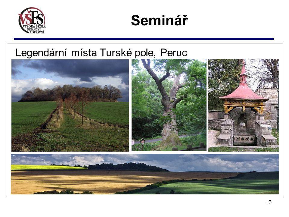 13 Seminář Legendární místa Turské pole, Peruc