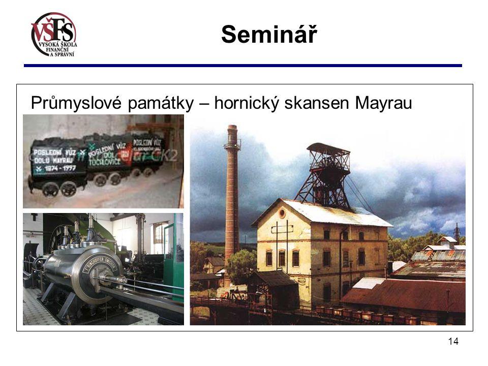 14 Průmyslové památky – hornický skansen Mayrau Seminář