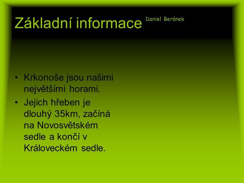 Základní informace Daniel Beránek Krkonoše jsou našimi největšími horami.