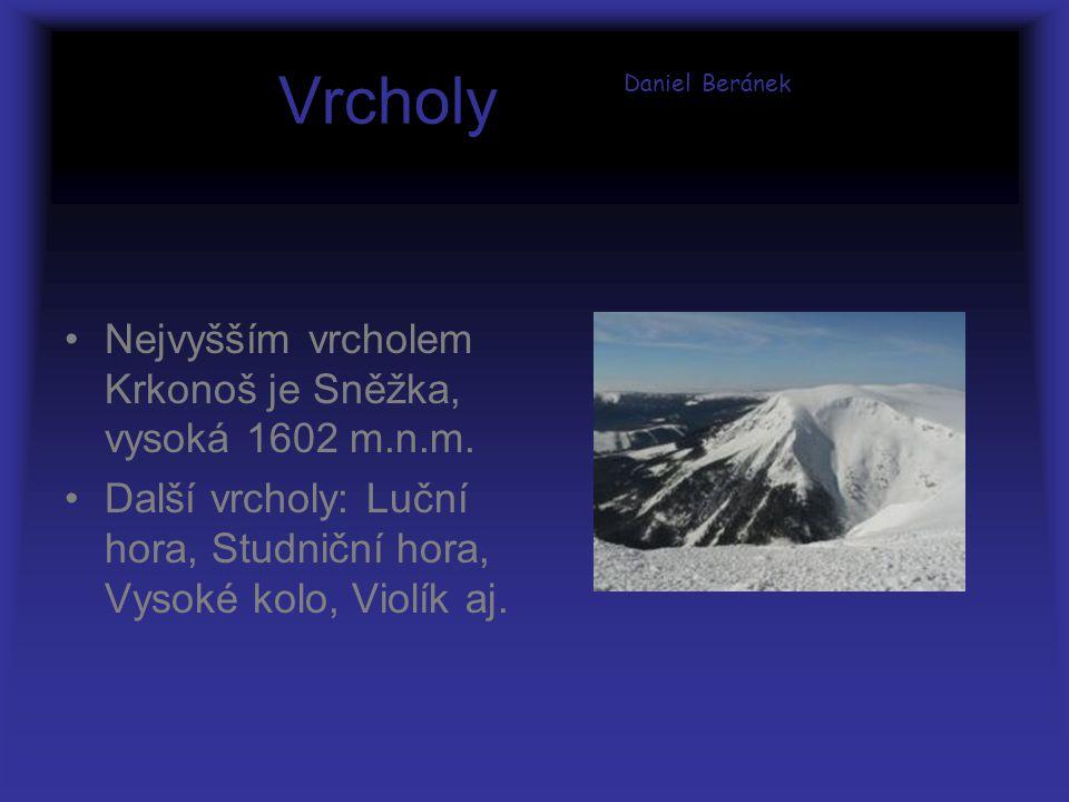 Vrcholy Daniel Beránek Nejvyšším vrcholem Krkonoš je Sněžka, vysoká 1602 m.n.m.