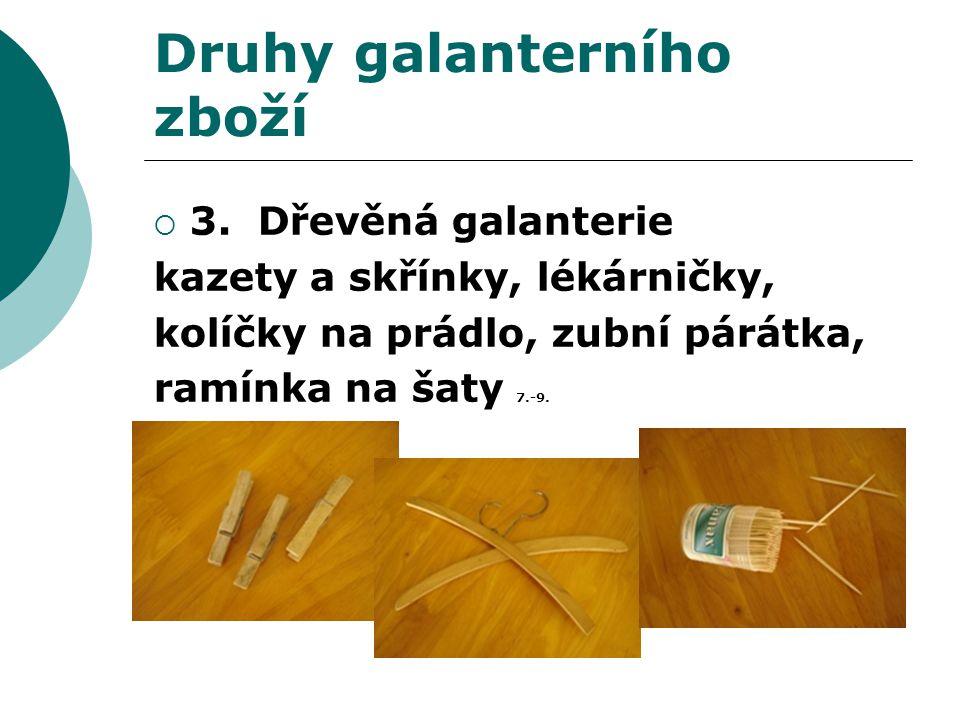 Druhy galanterního zboží  3.