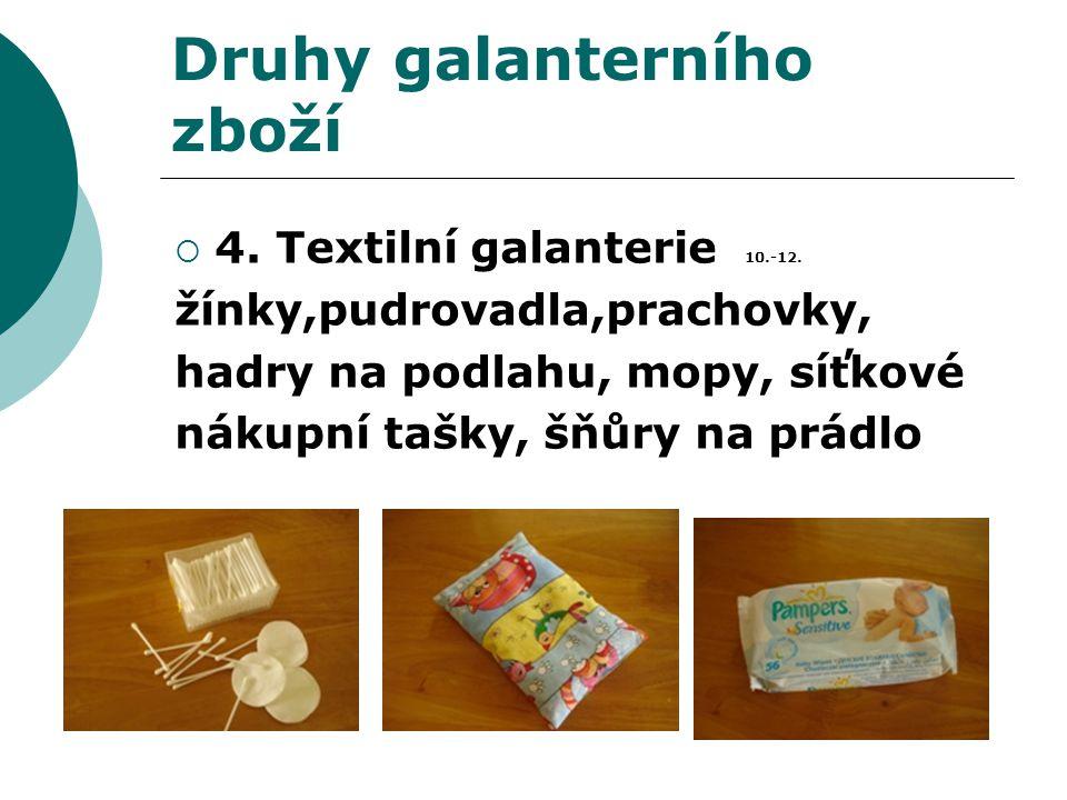 Druhy galanterního zboží  4. Textilní galanterie 10.-12.