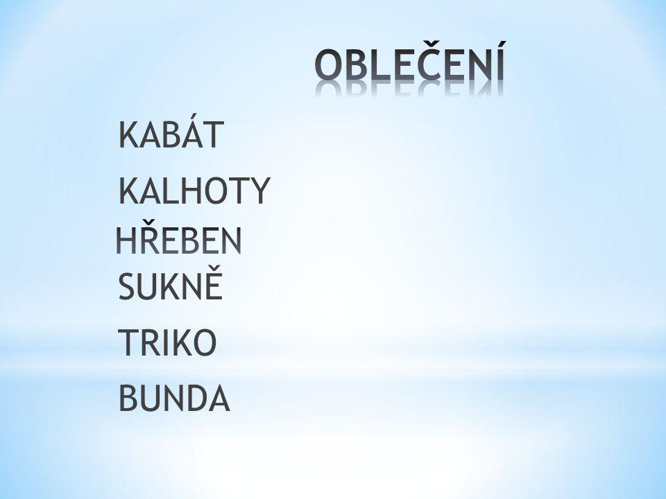 KABÁT KALHOTY SUKNĚ TRIKO BUNDA