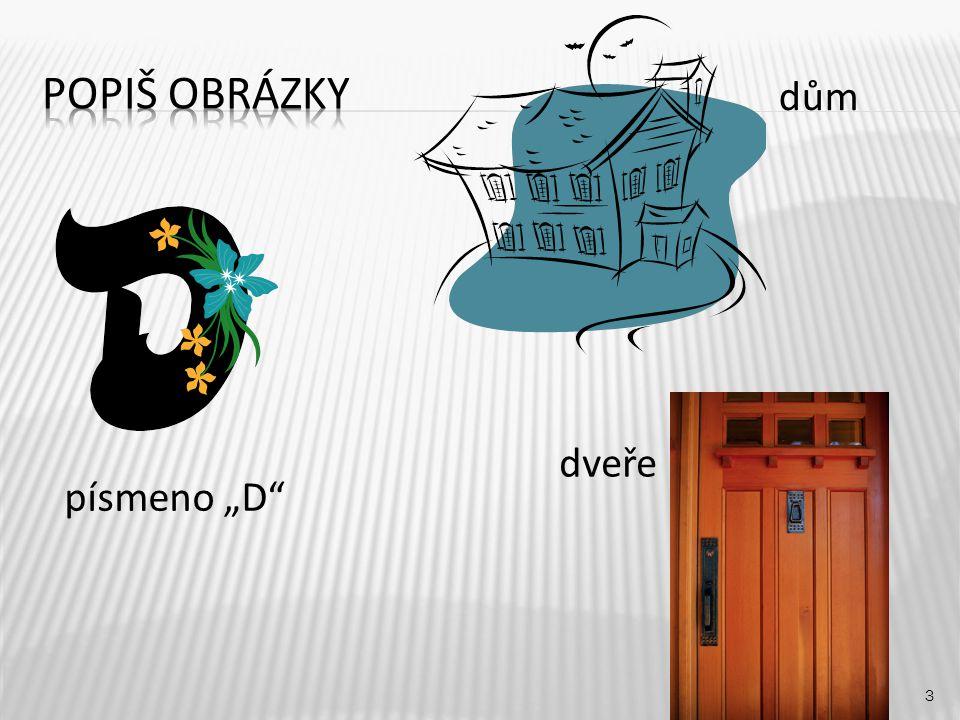 "dům 3 písmeno ""D dveře"