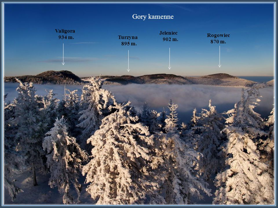 Valigora 934 m. Rogowiec 870 m. Turzyna 895 m. Gory kamenne Jeleniec 902 m.