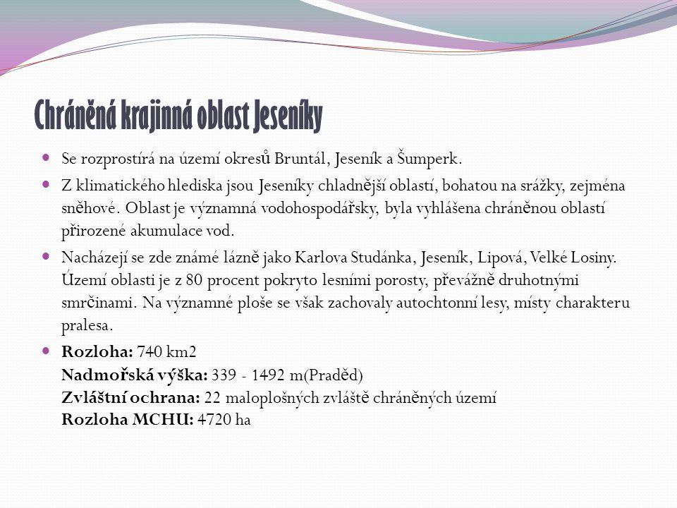 Chráněná krajinná oblast Jeseníky Se rozprostírá na území okres ů Bruntál, Jeseník a Šumperk.