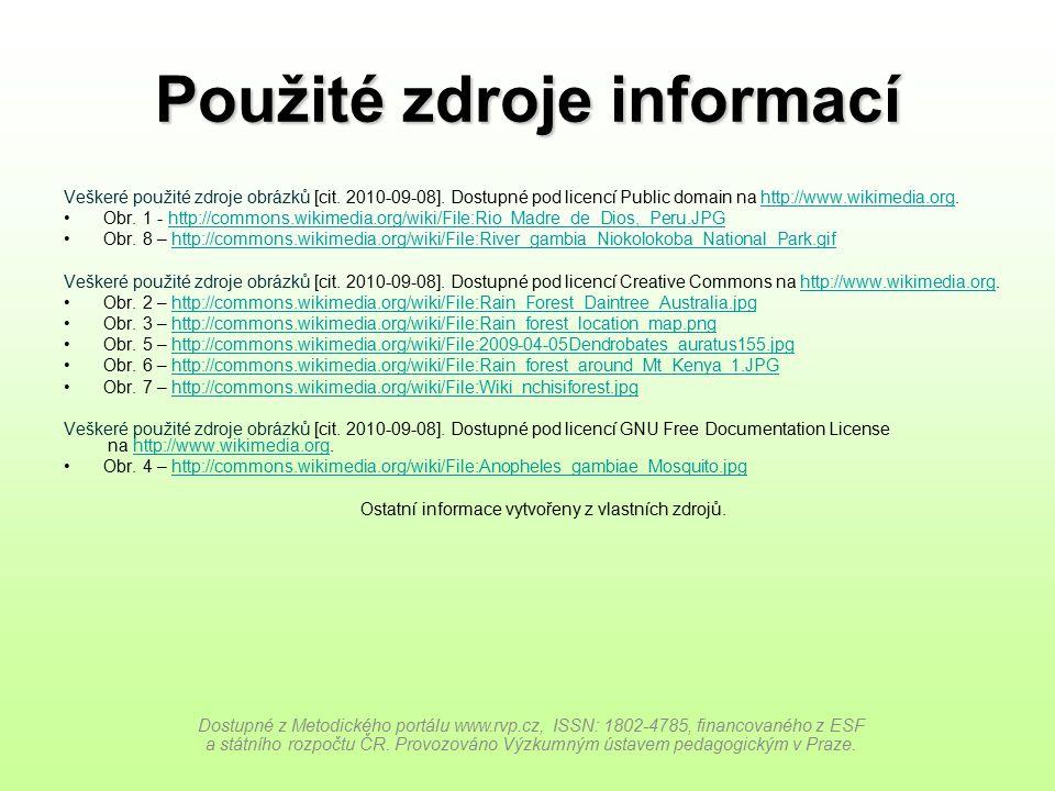 Použité zdroje informací Veškeré použité zdroje obrázků [cit. 2010-09-08]. Dostupné pod licencí Public domain na http://www.wikimedia.org.http://www.w