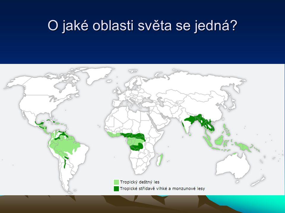 O jaké oblasti světa se jedná?