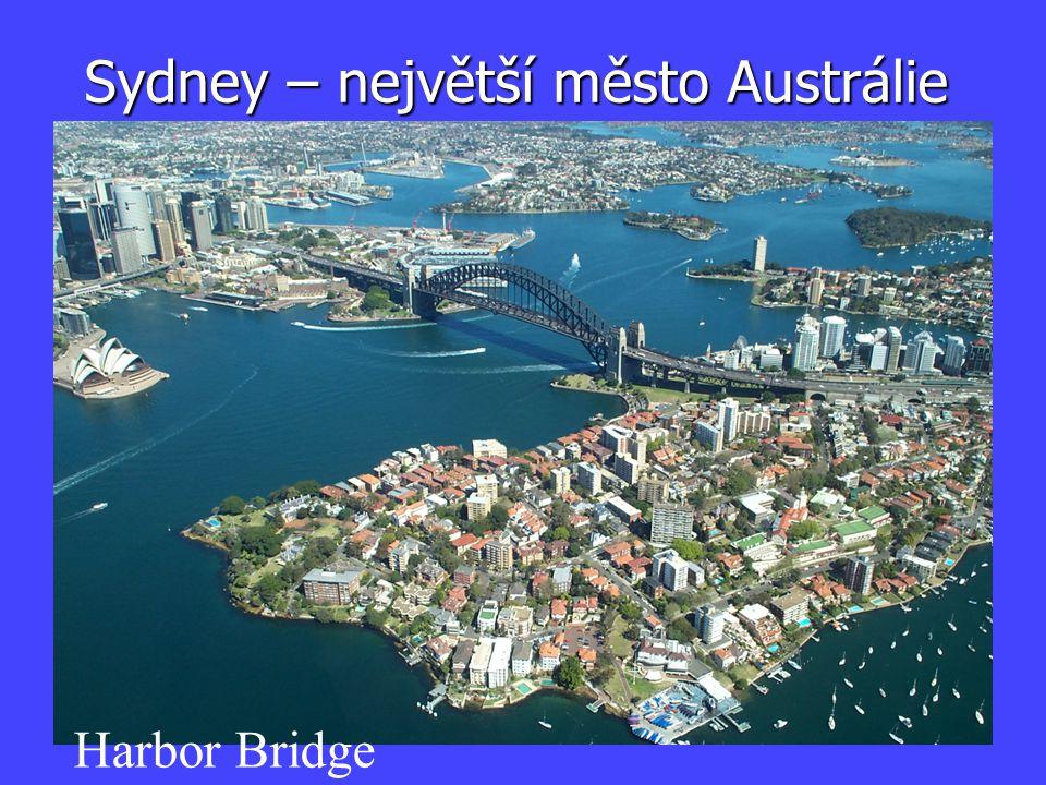 Sydney – největší město Austrálie Harbor Bridge