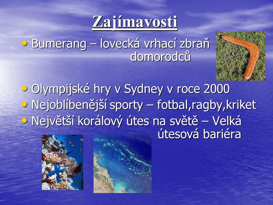 Zajímavosti Bumerang – lovecká vrhací zbraň domorodců Bumerang – lovecká vrhací zbraň domorodců Olympijské hry v Sydney v roce 2000 Olympijské hry v S