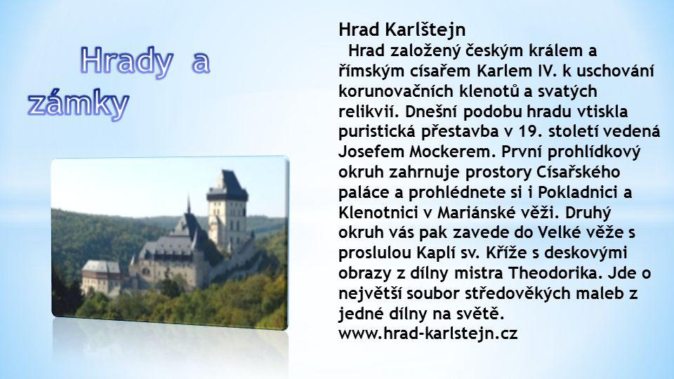 Hrad Karlštejn Hrad založený českým králem a římským císařem Karlem IV.
