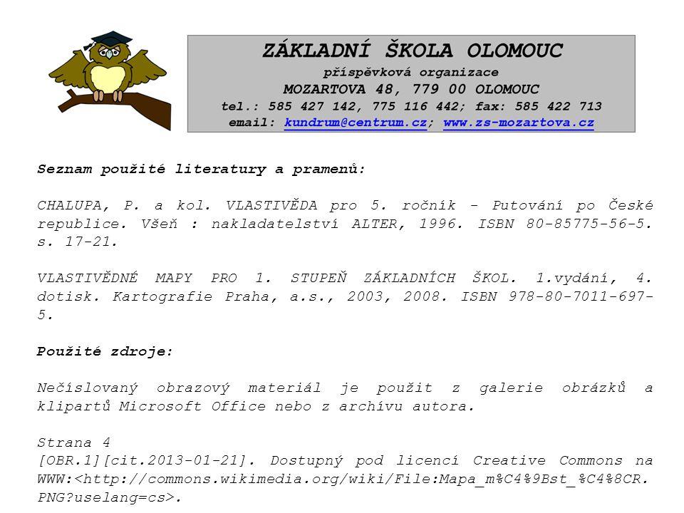 Seznam použité literatury a pramenů: CHALUPA, P.a kol.