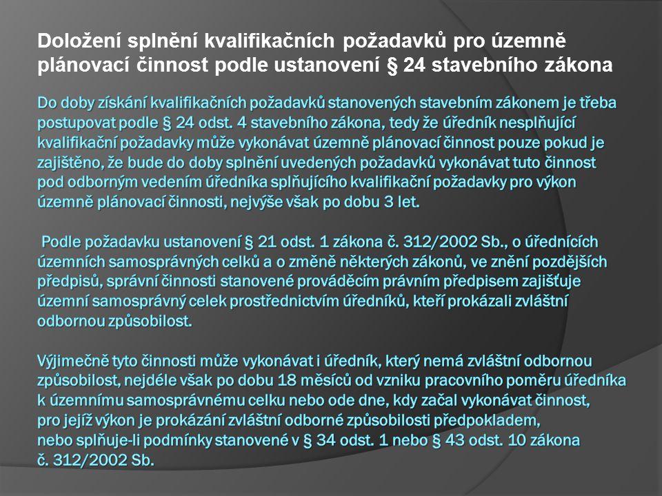 Doložení splnění kvalifikačních požadavků pro územně plánovací činnost podle ustanovení § 24 stavebního zákona