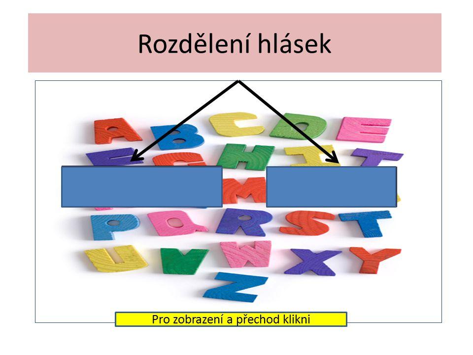 Český jazyk 7. ročník Opakování z nižších ročníků Rozdělení hlásek