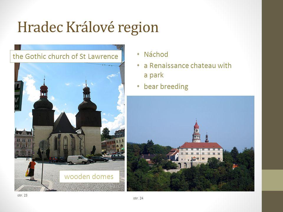 Hradec Králové region obr. 24 obr. 23 Náchod a Renaissance chateau with a park bear breeding wooden domes the Gothic church of St Lawrence