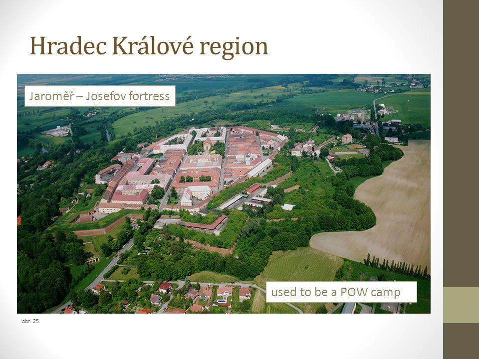 Hradec Králové region obr. 25 Jaroměř – Josefov fortress used to be a POW camp