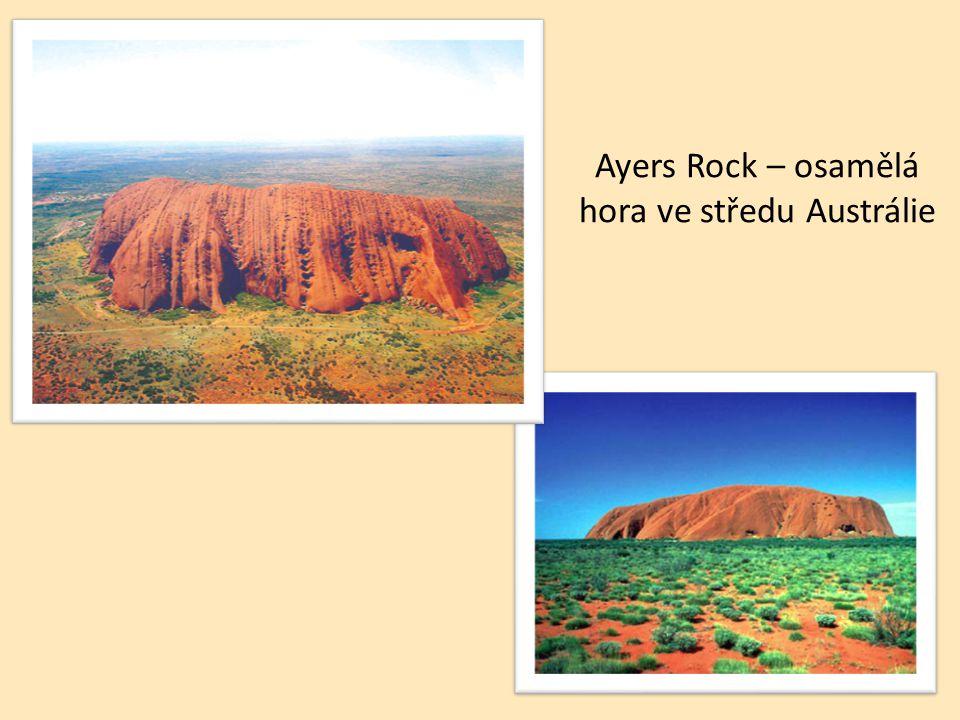 Ayers Rock – osamělá hora ve středu Austrálie