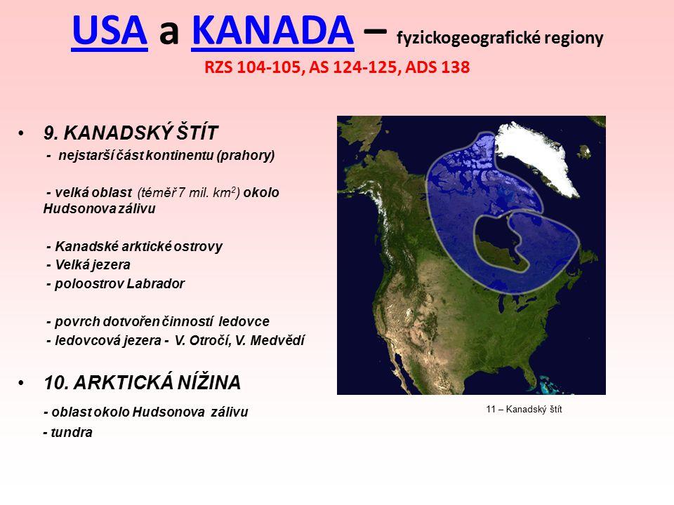 USAUSA a KANADA – fyzickogeografické regiony RZS 104-105, AS 124-125, ADS 138KANADA 9. KANADSKÝ ŠTÍT - nejstarší část kontinentu (prahory) - velká obl