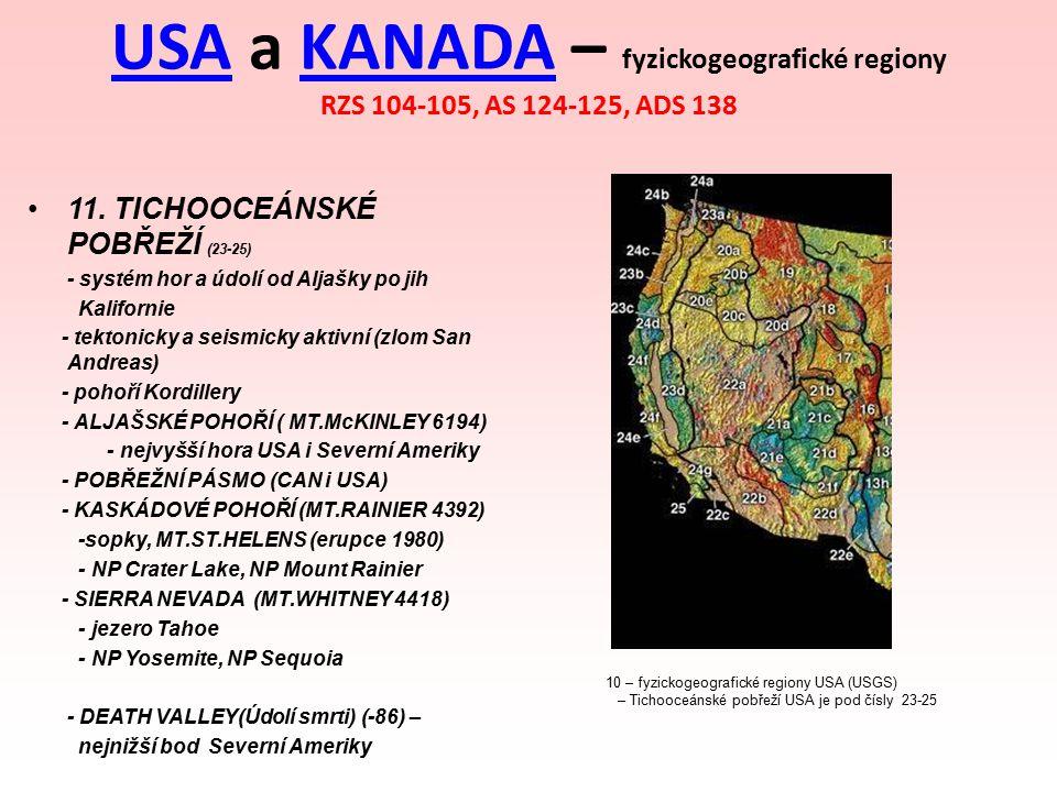 USAUSA a KANADA – fyzickogeografické regiony RZS 104-105, AS 124-125, ADS 138KANADA 11. TICHOOCEÁNSKÉ POBŘEŽÍ (23-25) - systém hor a údolí od Aljašky