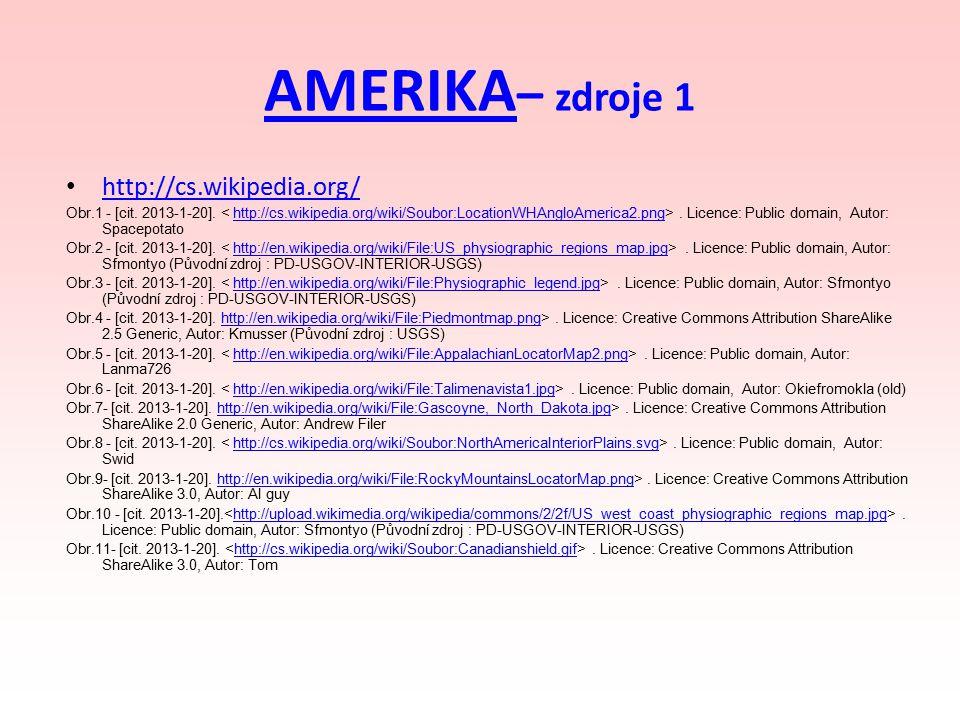 AMERIKA AMERIKA – zdroje 1 http://cs.wikipedia.org/ Obr.1 - [cit. 2013-1-20].. Licence: Public domain, Autor: Spacepotatohttp://cs.wikipedia.org/wiki/