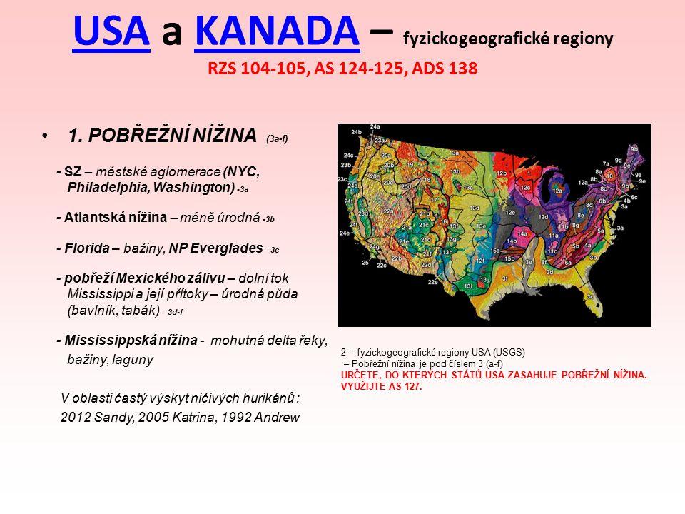 USAUSA a KANADA – fyzickogeografické regiony RZS 104-105, AS 124-125, ADS 138KANADA 1. POBŘEŽNÍ NÍŽINA (3a-f) - SZ – městské aglomerace (NYC, Philadel