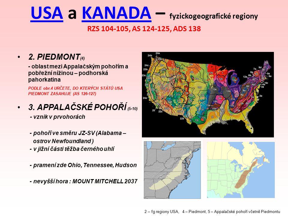 USAUSA a KANADA – fyzickogeografické regiony RZS 104-105, AS 124-125, ADS 138KANADA 2. PIEDMONT (4) - oblast mezi Appalačským pohořím a pobřežní nížin