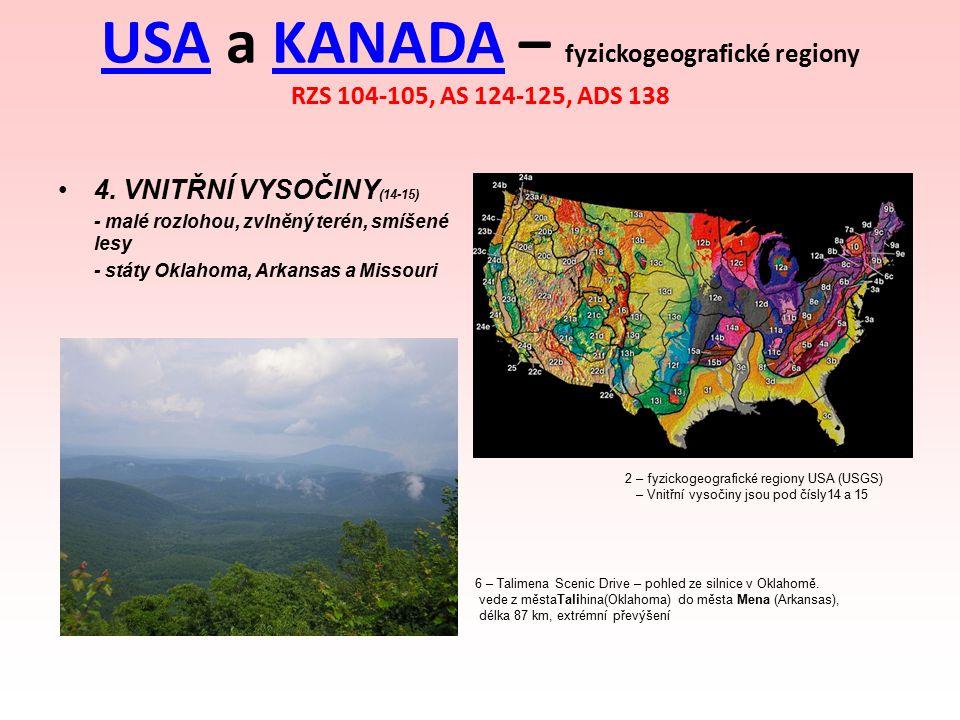 USAUSA a KANADA – fyzickogeografické regiony RZS 104-105, AS 124-125, ADS 138KANADA 4. VNITŘNÍ VYSOČINY (14-15) - malé rozlohou, zvlněný terén, smíšen