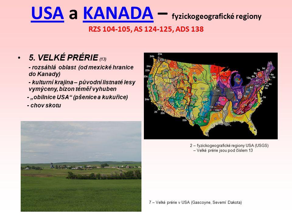 USAUSA a KANADA – fyzickogeografické regiony RZS 104-105, AS 124-125, ADS 138KANADA 5. VELKÉ PRÉRIE (13) - rozsáhlá oblast (od mexické hranice do Kana