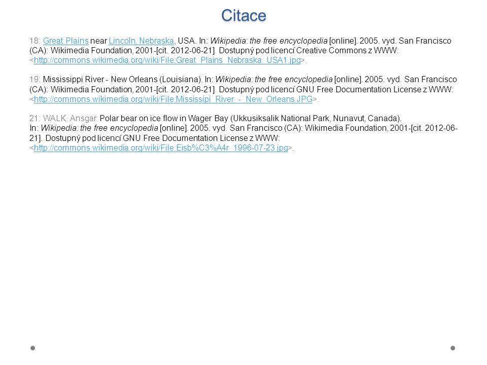 Citace 18: Great Plains near Lincoln, Nebraska, USA. In: Wikipedia: the free encyclopedia [online]. 2005. vyd. San Francisco (CA): Wikimedia Foundatio