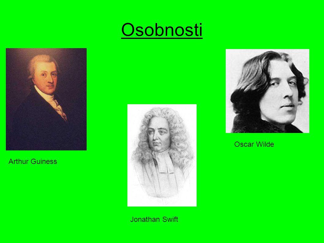 Osobnosti Arthur Guiness Jonathan Swift Oscar Wilde