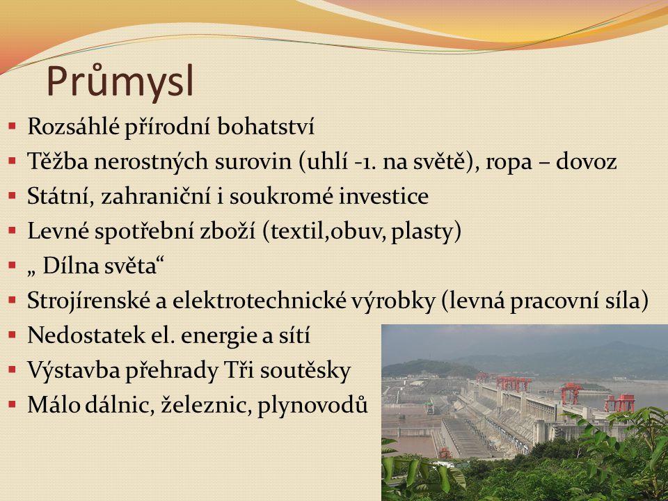 Průmysl  Rozsáhlé přírodní bohatství  Těžba nerostných surovin (uhlí -1.