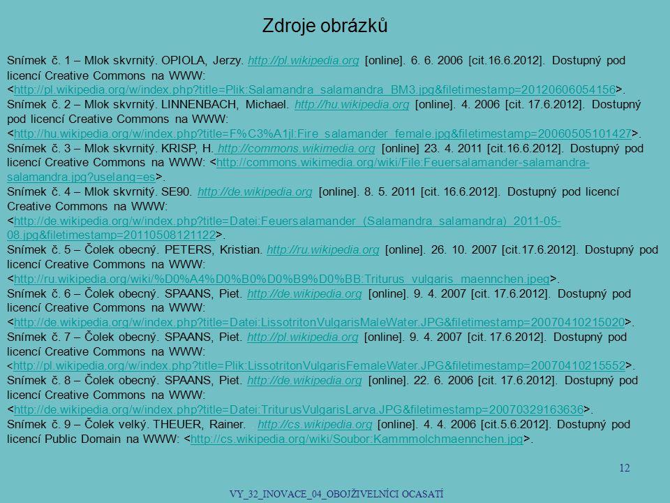 12 Snímek č. 1 – Mlok skvrnitý. OPIOLA, Jerzy. http://pl.wikipedia.org [online]. 6. 6. 2006 [ cit.16.6.2012 ]. Dostupný pod licencí Creative Commons n